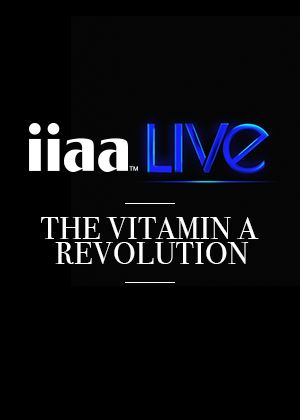 iiaa LIVE: The Vitamin A Revolution