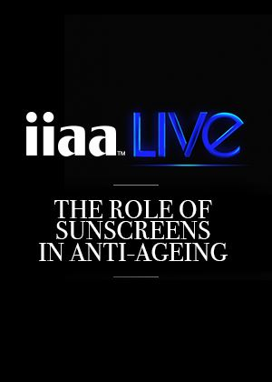 iiaa Live: The role of sunscreens in anti-ageing