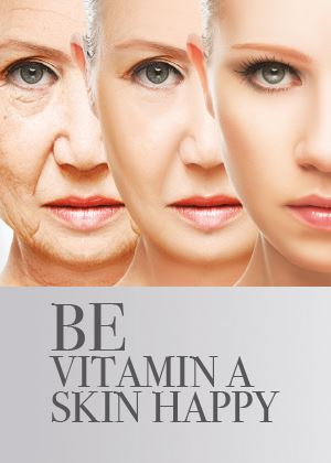 Be Vitamin A skin HAPPY
