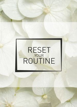 Reset Your Routine