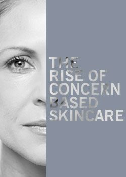 The rise of concern based skincare