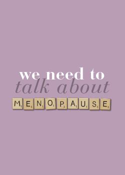 We need to talk about menopause